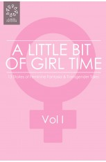 A Little Bit of Girl Time: Volume I