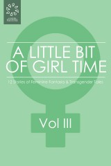 A Little Bit of Girl Time: Volume III